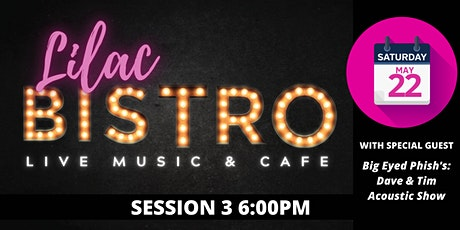 Lilac Festival Bistro Live w/ Big Eyed Phish's: Dave and Tim: Session Three tickets