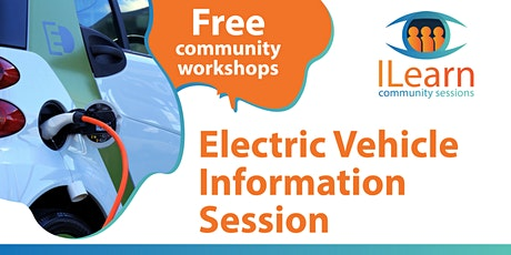 ILearn Free session - Electric Vehicle Information session tickets