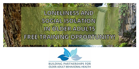 Loneliness and Social Isolation in Older Adults. What happens post COIVD19? tickets