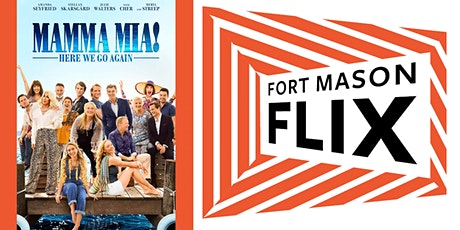 FORT MASON FLIX: Mamma Mia! Here We Go Again tickets