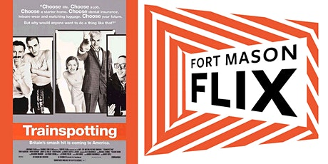 FORT MASON FLIX: Trainspotting tickets