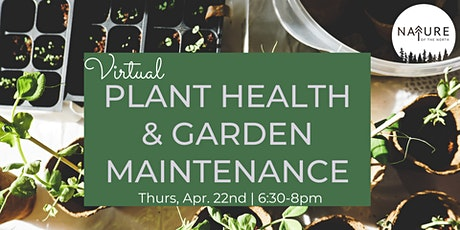 Virtual Garden Health & Plant Maintenance w/ Nature of the North tickets