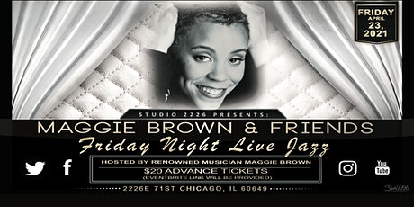 Friday Night Jazz Hosted By Maggie Brown tickets