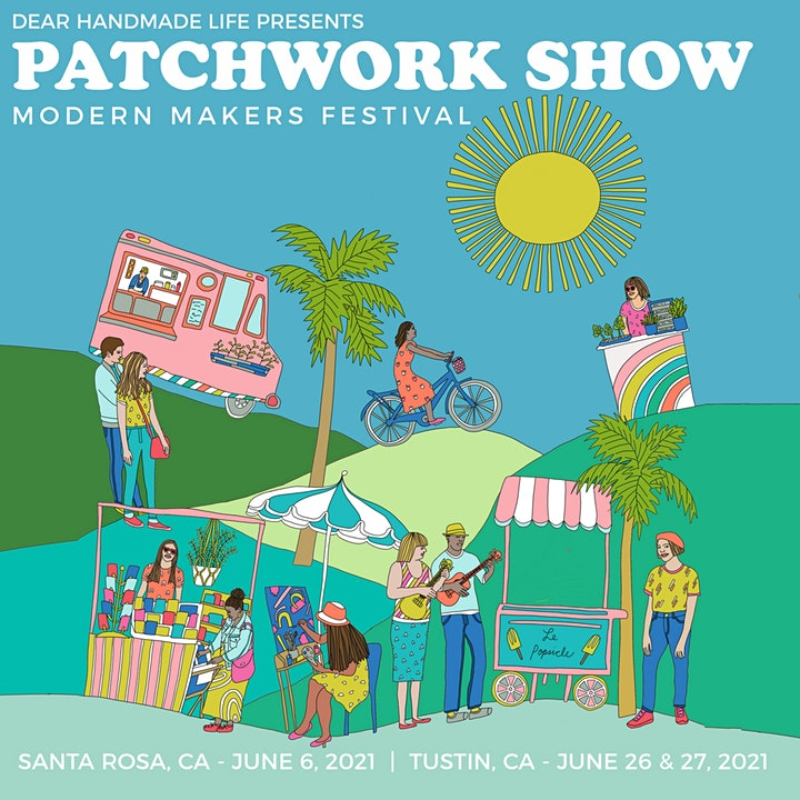Patchwork Show Makers Market Santa Rosa - Summer 2021 image