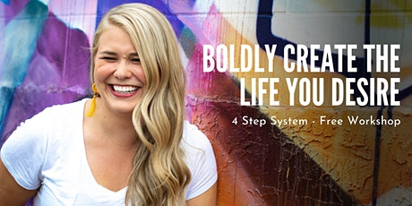 BOLDLY Create The Life You Desire tickets