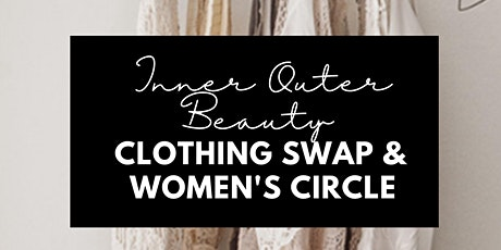 Inner Outer Beauty Clothing Swap + Women's Circle tickets