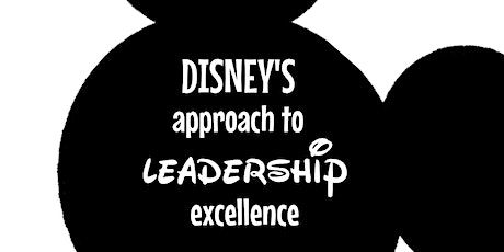 Liderazgo Disney - on line - Disney´s approach to Leadership Excellence tickets