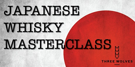 JAPANESE WHISKY MASTERCLASS tickets