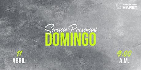 SERVICIO PRESENCIAL // DOMINGO 11 ABR // 9:00 A.M. entradas