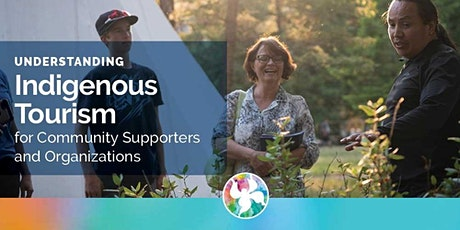 Understanding Indigenous Tourism for Community Supporters and Organizations tickets