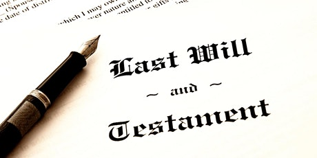 What is a Will and Why do I need one now? tickets