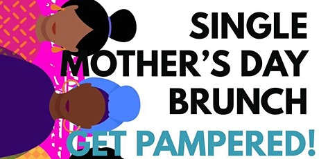 Single Mothers Day Brunch tickets
