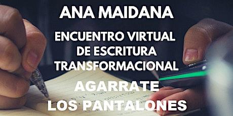Encuentro virtual de Escritura Transformacional  AGARRATE LOS PANTALONES entradas