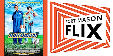 FORT MASON FLIX: Half Baked tickets