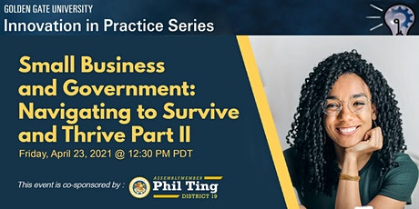 Small Business and Government: Navigating to Survive and Thrive Part II tickets