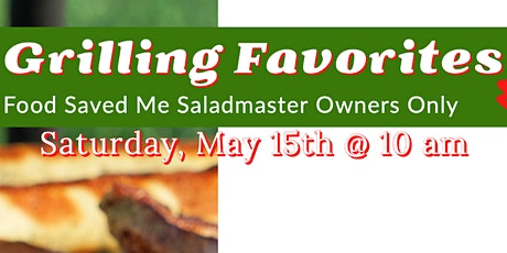 Saladmaster Owners ONLY: Grilling Class tickets