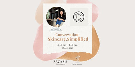 "Conversation: ""Skincare, Simplified"" by SKNEDIT tickets"