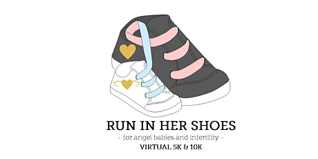 RUN IN HER SHOES 5k & 10k - for angel babies and infertility tickets