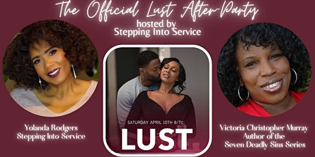 The Official LUST  After-Party Hosted by Stepping Into Service tickets