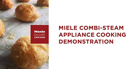 MIELE COMBI-STEAM APPLIANCE COOKING DEMO tickets
