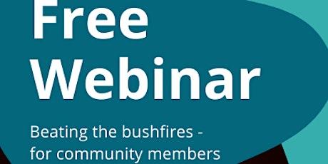 Beating the Bushfires - FREE WEBINAR for Community Members tickets