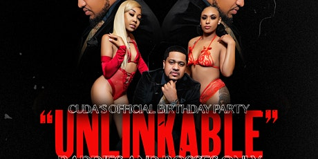Unlinkable Bosses and baddies only. Cuda official  birthday celebration tickets