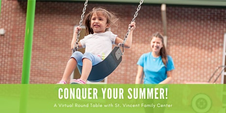 Conquer Your Summer: A Virtual Round Table w/ St. Vincent Family Center tickets
