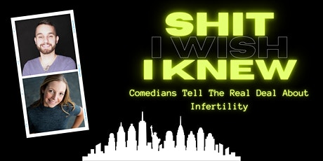 Shit I Wish I Knew: Comedians Tell The Real Deal About Infertility tickets