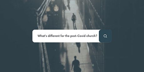 """Panel Discussion: """"What's Different about the Post-Covid Church?"""" tickets"""