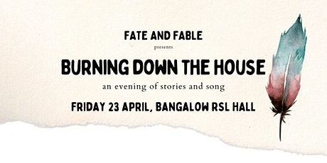 Burning Down the House - an evening of stories and song tickets