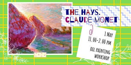 THE HAYS. CLAUDE MONET- oil painting social workshop tickets