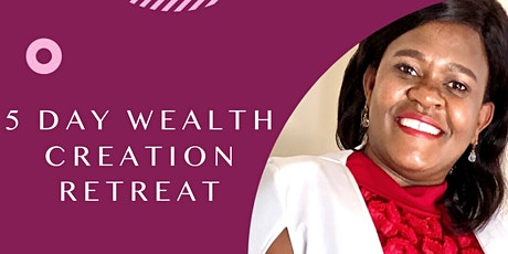 5 Day Wealth Creation Retreat tickets