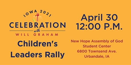 Iowa Celebration Children's Leaders Rally tickets