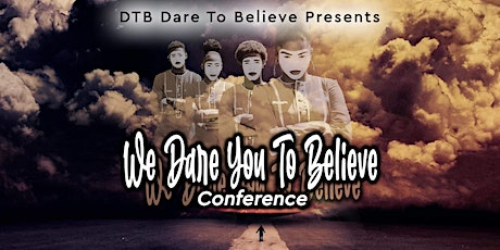 We Dare You To BELIEVE Leadership Summit Conference tickets