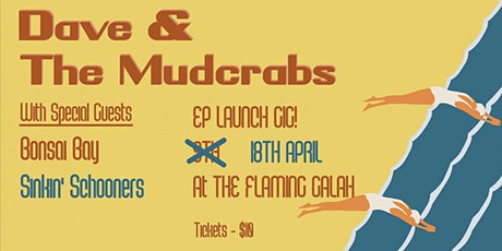 Dave & The Mudcrabs EP Launch w/Bonsai Bay & Sinkin' Schooners tickets