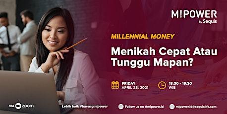 Millennial Money : Menikah Cepat Atau Tunggu Mapan ? tickets