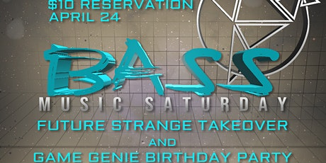 Bass Saturday: Future Strange 8yr Anniversary/ Game Genie Birthday Party tickets
