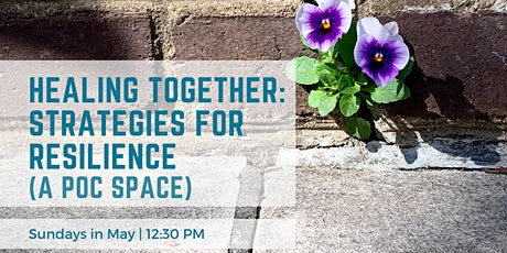 Healing Together: Strategies for Resilience  (A POC Space) tickets
