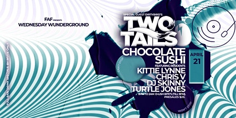 Wednesday wUnderground  #5  W  Dirtybird's  TwoTails  & Chocolate Sushi tickets