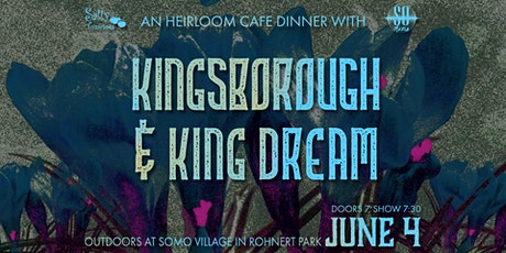 Kingsborough and King Dream at SOMO Grove Dinner Series tickets