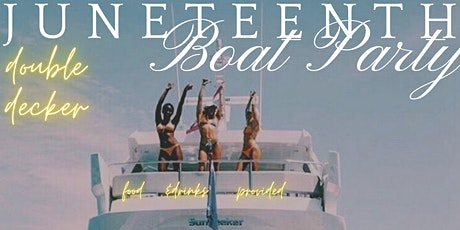 Juneteenth Boat Party tickets
