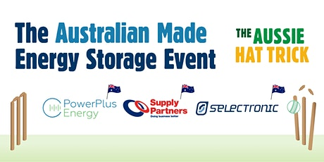 The Australian Made Energy Storage Event - The Aussie Hat Trick tickets