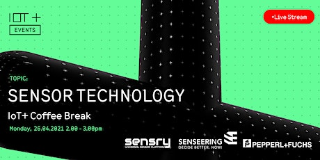 IoT+ Coffee Break: Sensor Technology - senseering, Sensry, Pepperl+Fuchs tickets