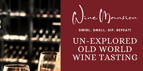 Un-Explored Old World Wine Tasting tickets