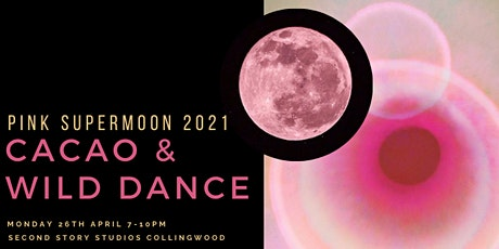 Pink Supermoon: Cacao & Wild Dance tickets