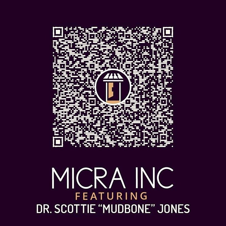 "MICRA INC BAND featuring Dr. SCOTTIE  ""MUDBONE""  JONES, [9PM CST], 5/1/2021 image"