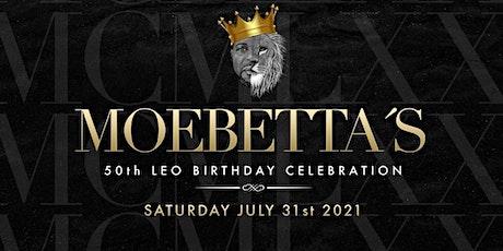 Moebetta's 50th Birthday Celebration tickets