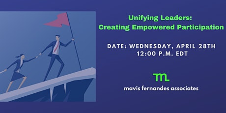 Unifying Leaders:  How to Create Empowered Participation tickets