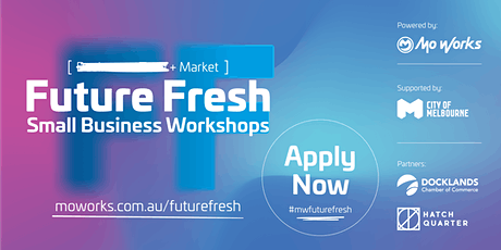 Copy of Future Fresh Small Business Workshops: The Market Series tickets