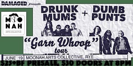 Drunk Mums + Dumb Punts 'Garn Whoop' Tour - Rye tickets